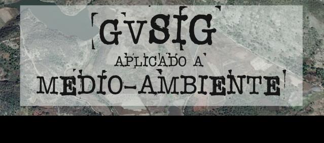 Cartel gvSIG aplicado a Medioambiente_1000.png